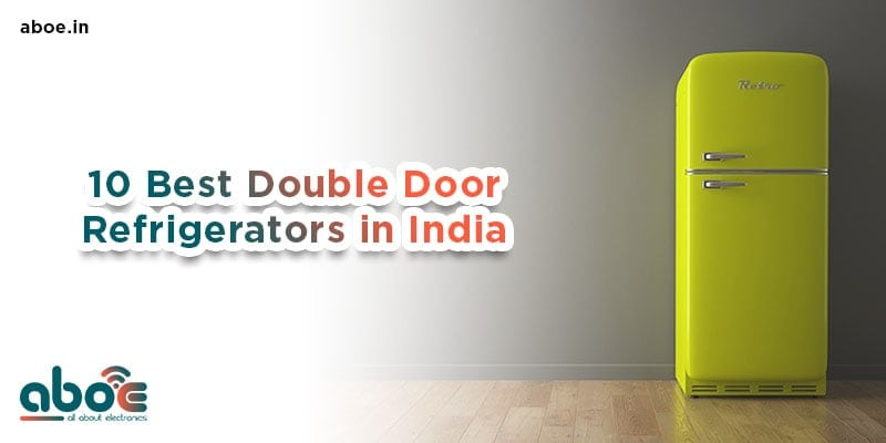 10 Best Double Door Refrigerators in India