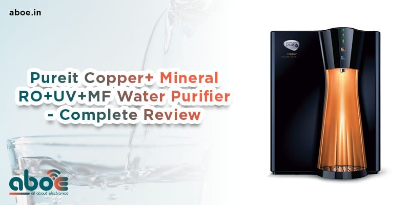 Pureit Copper+ Mineral RO+UV+MF Water Purifier - Complete Review