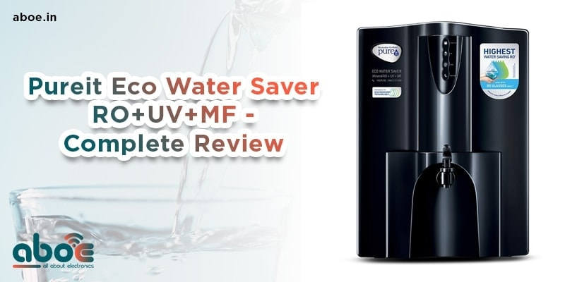 Pureit Eco Water Saver RO+UV+MF - Complete Review