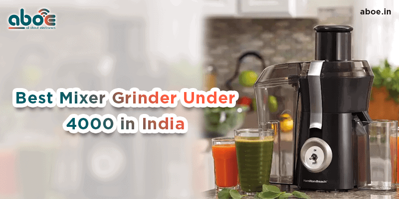 Best Mixer Grinder Under 4000 in India