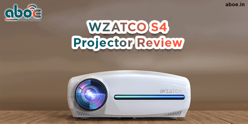 WZATCO S4 Projector Review