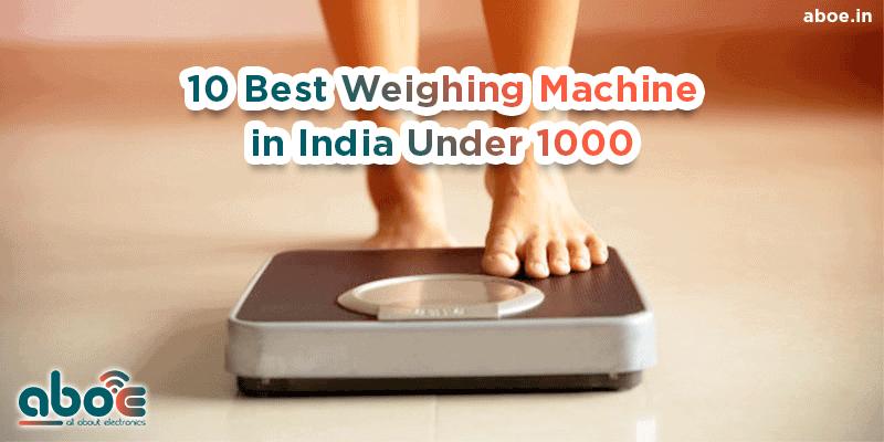 10 Best Weighing Machine in India Under 1000