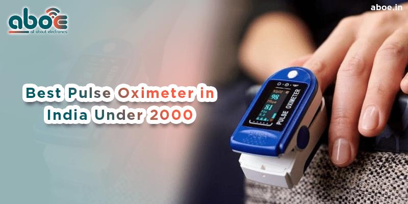 Best Pulse Oximeter in India Under 2000