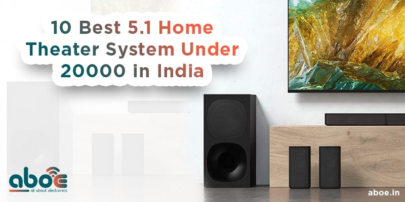 10 Best 5.1 Home Theater System Under 20000 in India