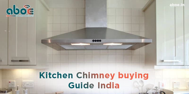 Kitchen Chimney Buying Guide India